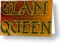 Glam Queen Greeting Card