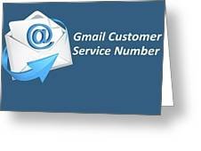 Gmail Customer Service Number  Greeting Card