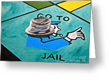 Go To Jail  Greeting Card