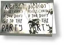 Go To The Party Greeting Card