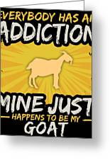 Goat Addiction Funny Farm Animal Lover Greeting Card