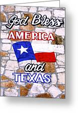 God Bless Amreica And Texas 3 Greeting Card
