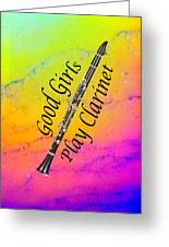 Good Girls Play Clarinet 5028.02 Greeting Card