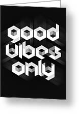 Good Vibes Only Quote Greeting Card