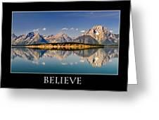 Grand Tetons - Believe Greeting Card
