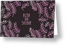 Graphic Art Rise And Shine - Pink Greeting Card