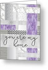 Graphic Art Silver You Are My Home - Violet Greeting Card