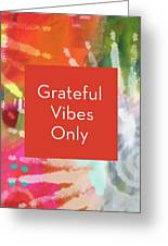 Grateful Vibes Only Journal- Art By Linda Woods Greeting Card