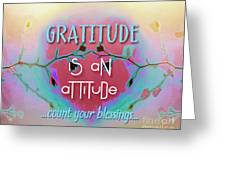 Gratitude Attitude Greeting Card