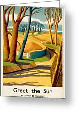 Greet The Sun By London Underground - Metro, Suburban - Retro Travel Poster - Vintage Poster Greeting Card