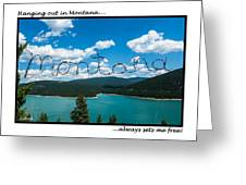 Greeting Cards - Set Me Free In Mt Greeting Card