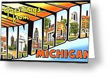 Greetings From Ann Arbor Michigan Greeting Card