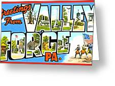Greetings From Valley Forge Pennsylvania Greeting Card