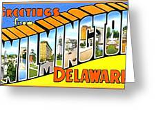 Greetings From Wilmington Delaware Greeting Card