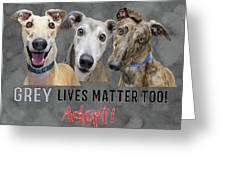 Grey Lives Matter Too Adopt Greeting Card