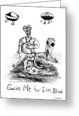 Guide Me For I Am Blind Greeting Card