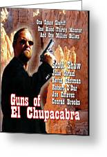 Guns Of El Chupacabra Greeting Card by The Scott Shaw Poster Gallery