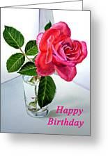 Happy Birthday Card Rose  Greeting Card