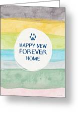 Happy New Forever Home- Art By Linda Woods Greeting Card