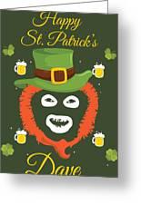 Happy St Patrick's Dave League Of Gentlemen Inspired Papa Lazarou  Greeting Card
