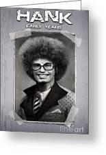 Hard Luck Hank--early Years Greeting Card