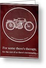 Harley Davidson Model 10b 1914 For Some There's Therapy, For The Rest Of Us There's Motorcycles, Red Greeting Card