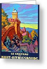 Haut Koenigsburg Castle, Alsace, France Greeting Card