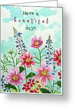 Have A Beautiful Day Greeting Card