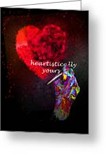 Heartistically Yours Greeting Card