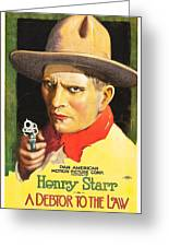 Henry Starr In A Debtor To The Law 1919 Greeting Card