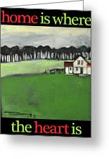 Home Is Where The Heart Is Poster Greeting Card