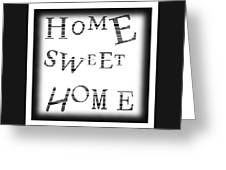 Home Sweet Home 3 Greeting Card