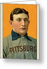 Honus Wagner, Pittsburg Pirates Greeting Card