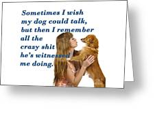 Human And Dog Face To Face  Greeting Card