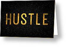 Hustle Greeting Card