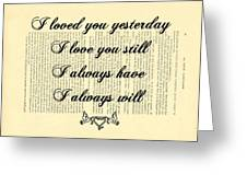 I Always Will Love You Greeting Card