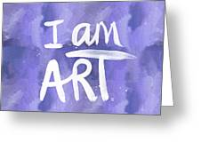 I Am Art Painted Blue And White- By Linda Woods Greeting Card