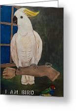 I  Am  Bird Greeting Card