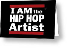 I Am The Hiphop Artist Greeting Card