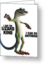 I Am The Lizard King Greeting Card
