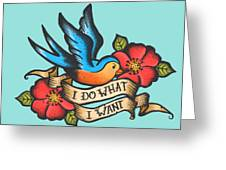 I Do What I Want Vintage Bluebird And Rose Tattoo Greeting Card
