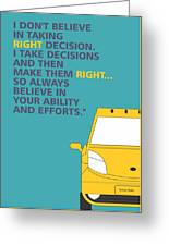 I Dont Believe In Taking Right Decision Quotes Poster Greeting Card