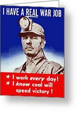 I Have A Real War Job Greeting Card