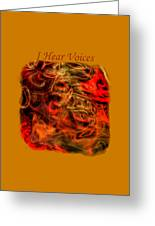 I Hear Voices Greeting Card