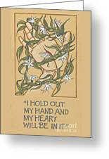 I Hold Out My Hand And My Heart Will Be In It 225 Greeting Card