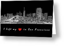 I Left My Heart - White On Black Background Greeting Card