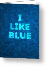 I Like Blue Greeting Card