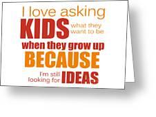 I Love Asking Kids Phrase Greeting Card
