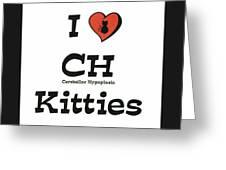 I Love Ch Kitties Awareness Greeting Card