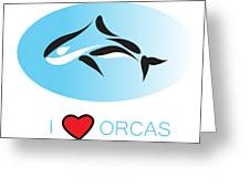 I Love Orcas Greeting Card
